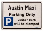 Austin Maxi Car Owners Gift| New Parking only Sign | Metal face Brushed Aluminium Austin Maxi Model